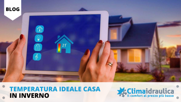 Temperatura ideale casa in inverno